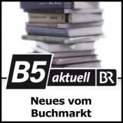Bayern5 aktuell– Neues vom Büchermarkt