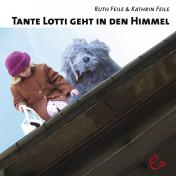 Tante Lotti geht in den Himmel, ISBN 978-3-941172-05-0