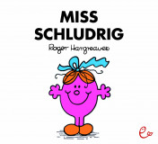 Miss Schludrig, ISBN 978-3-943919-90-5