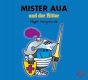 Mister Aua und der Ritter