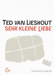 »Sehr kleine Liebe« von Ted vanLieshout, ISBN 978-3-943919-56-1
