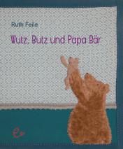 Wutz, Butz und Papa Bär, ISBN 978-3-943919-40-0